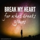 Break My Heart